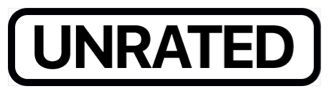 The word unrated, inside a black rectangle with rounded corners.