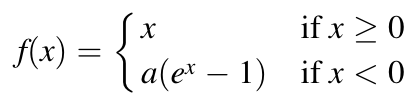 f(x) = a * (exp(x) - 1) if x <  0 | f(x) = [ a * (exp(x) - 1) if x <  0
