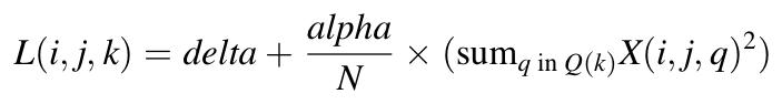 L(i,j,k) = delta + alpha/N * (sum_{q in Q(k)} X(i,j,q)^2