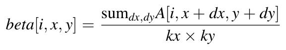 beta[i,x,y] = sum_{dx,dy} A[i, x+dx, y+dy] / (kx * ky)