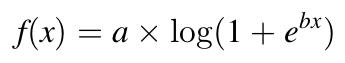 f(x) = a * log(1 + e^(b * x))