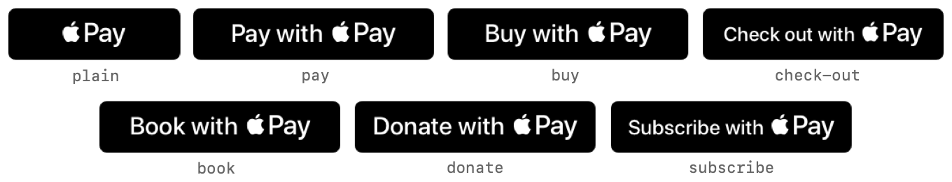 Figure showing each of the seven Apple Pay button options, annotated by the the button type value parameter associated with the button style.