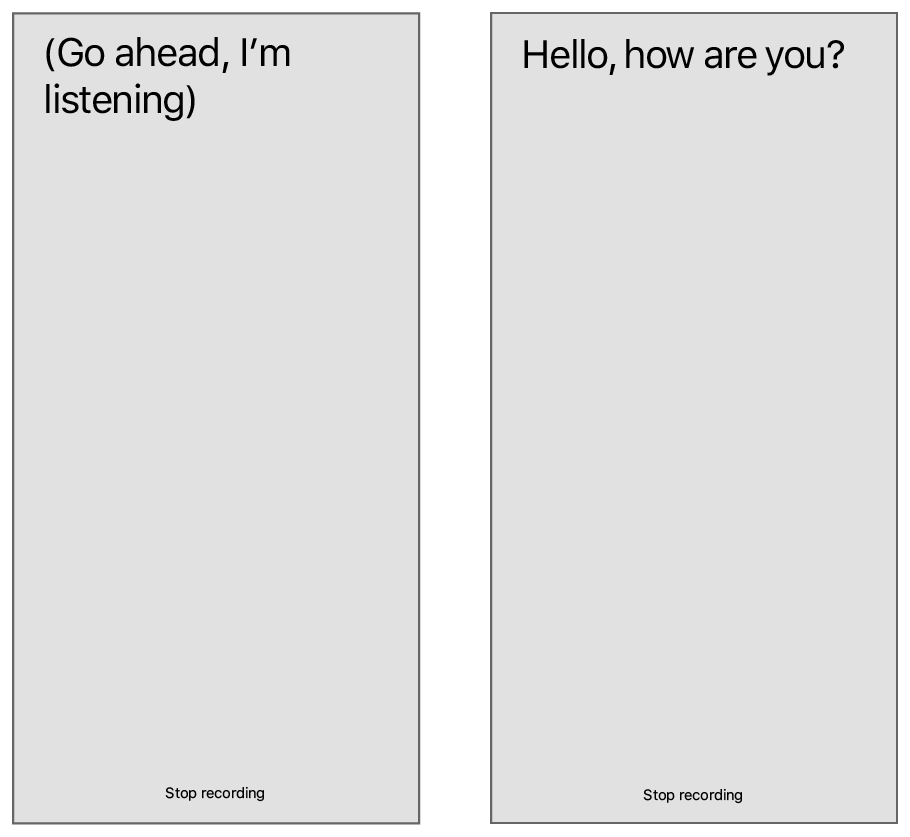 On the left, the app lets the user know that it is ready to begin speech recognition. On the right, the app uses speech recognition to display what the user said.